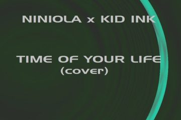 Niniola X Kid Ink – Time Of Your Life (Cover)