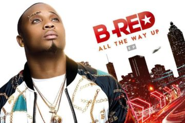 "B-Red Releases ""All The Way Up"" EP 