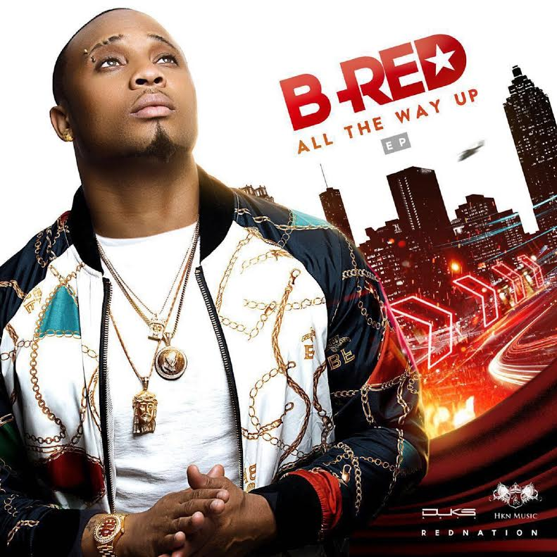 B-Red All The Way Up EP