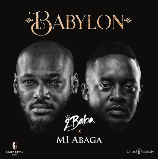 M.I Abaga x 2Baba - Babylon