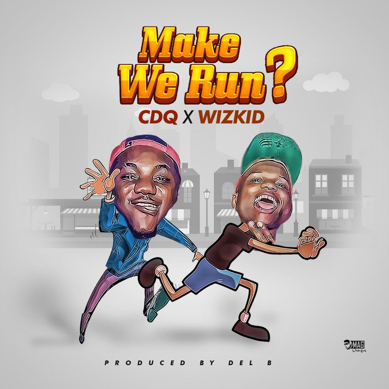 CDQ-WIZKID - Make-We-Run