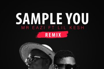 Mr Eazi ft. Lil Kesh – Sample You (Remix)
