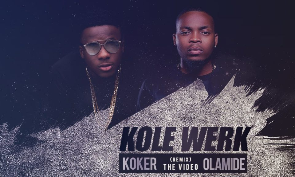 VIDEO: Koker ft. Olamide - Kolewerk (Remix)