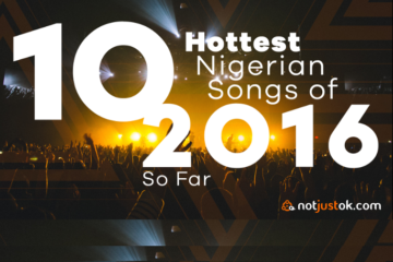 10 Hottest Nigerian Songs of 2016 So Far