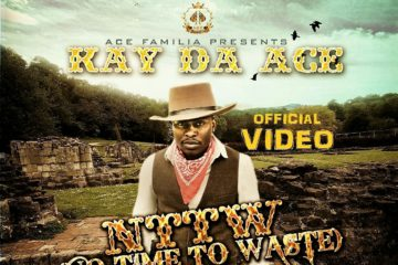 VIDEO: Kay Da Ace – NTTW (No Time To Waste)