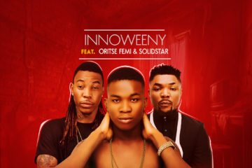 Innoweeny ft. Oritse Femi & Solidstar – Bursting My Brain (Full Version)