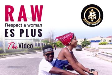 VIDEO: ES Plus – R.A.W (Respect A Woman)