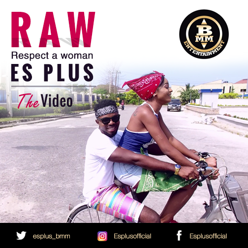 VIDEO: ES Plus - R.A.W (Respect A Woman)