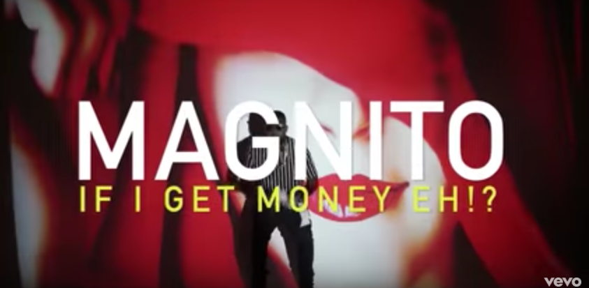 VIDEO: Magnito - If I Get Money Eh