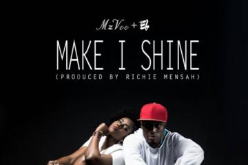 MzVee ft E.L – Make I Shine (prod. Richie Mensah)