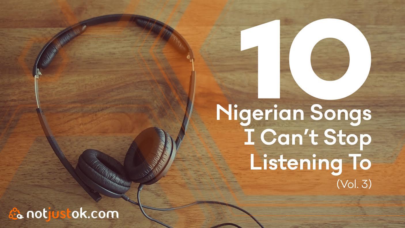 Notjustok 10 Nigerian Songs