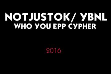 notjustOk & YBNL Present: Olamide #WhoYouEpp? CYPHER ft. Trod, Delis, Maupheen, Drew & Scripts