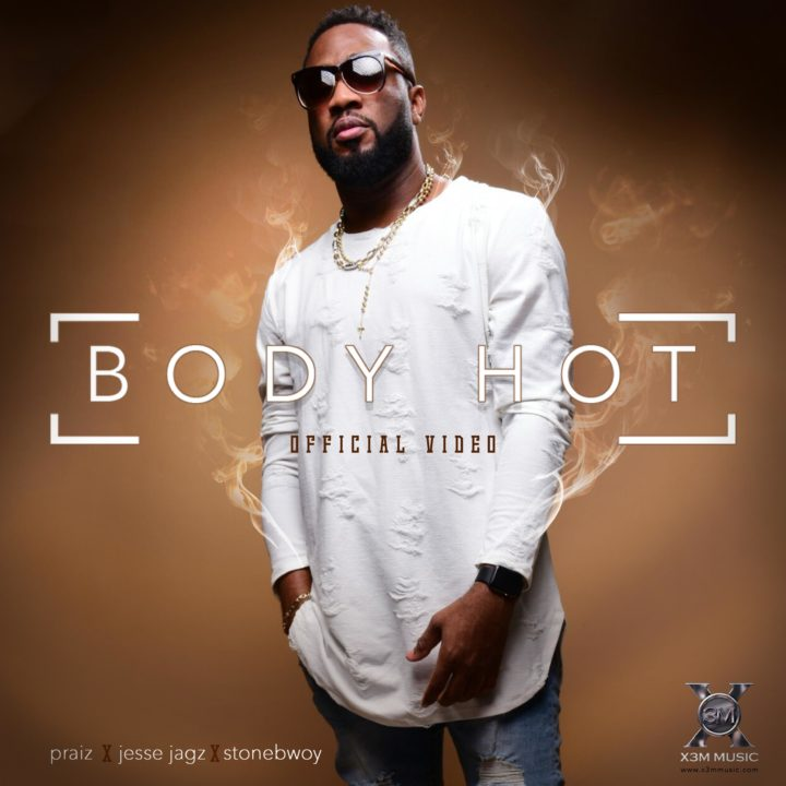 Praiz - Body Hot Video Artwork