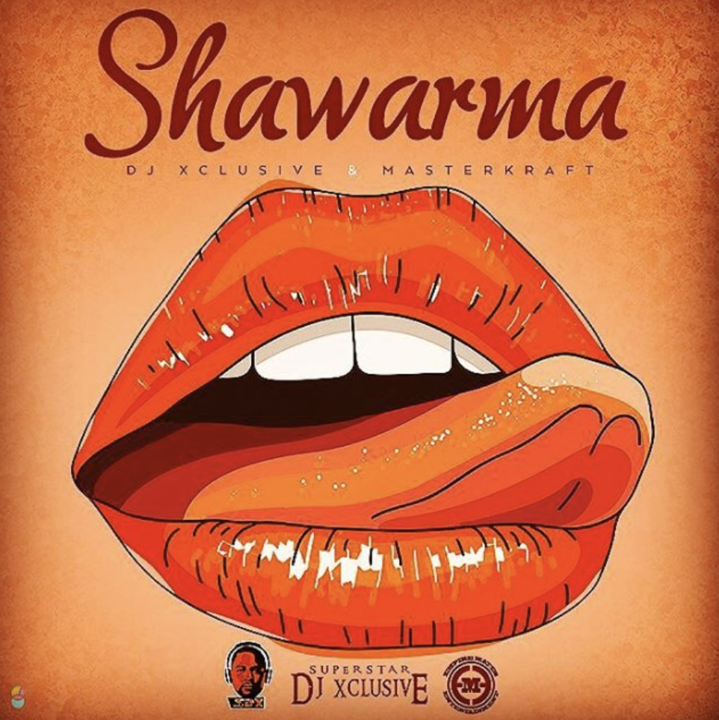 VIDEO: DJ Xclusive x Masterkraft - Shawarma