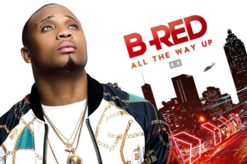"""B-Red – """"All The Way Up"""" EP 
