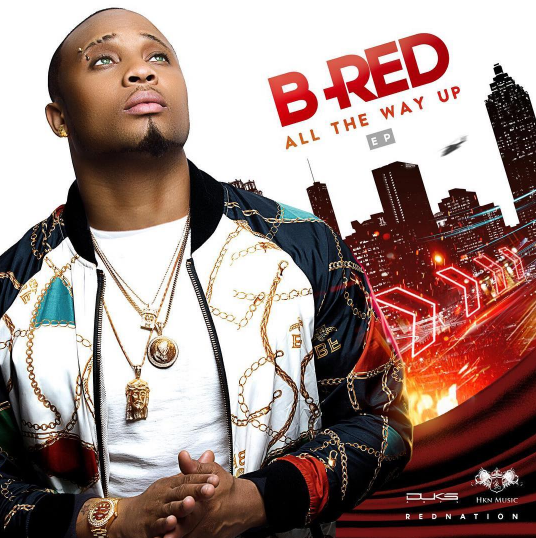 "B-Red - ""All The Way Up"" EP 