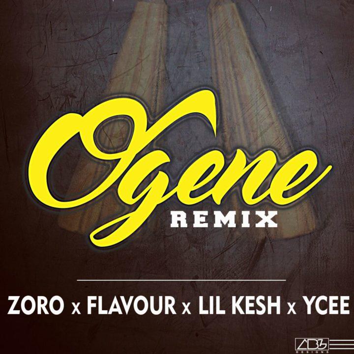 Zoro - Ogene (Remix) ft. Flavour, Lil Kesh & YCee
