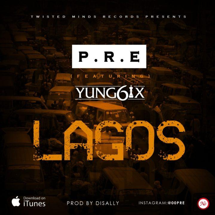 P.R.E ft. Yung6ix - LAGOS