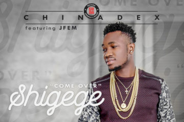 Chinadex ft. JFem – Come Over (Shigege)