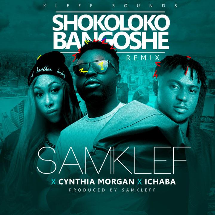 Samklef x Cynthia Morgan x Ichaba - Shokolokobangoshe (Remix)