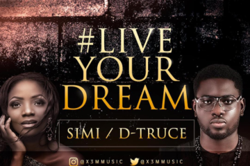 Simi ft. D-Truce – Live Your Dream