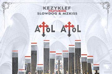 Kezyklef ft. MzKiss x SlowDog – Atol Atol