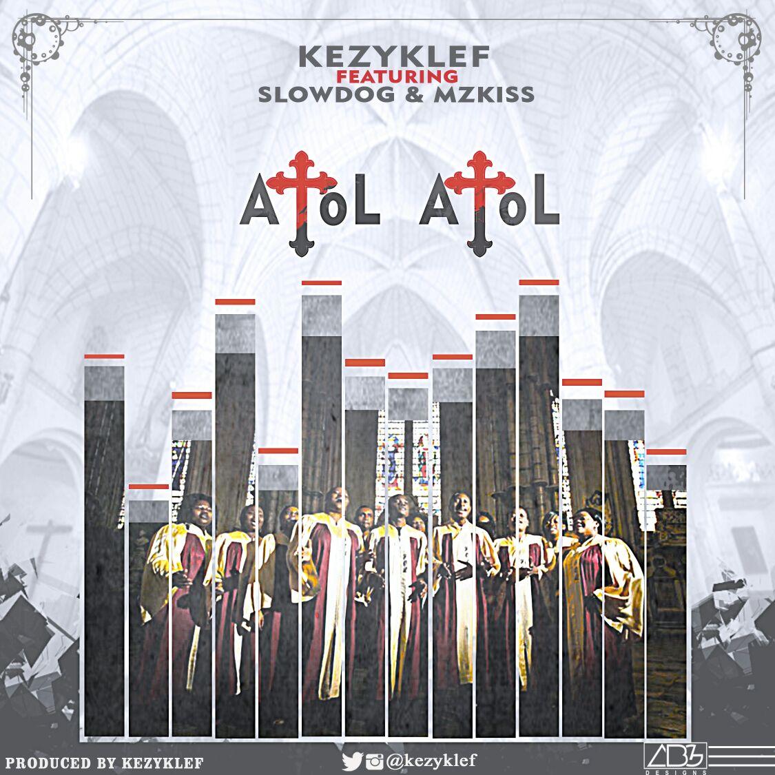 Kezyklef ft. MzKiss x Slowdog - Atol Atol