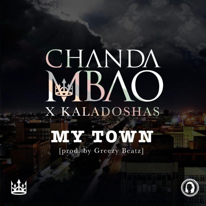 VIDEO: Chanda Mbao x Kaladoshas - My Town
