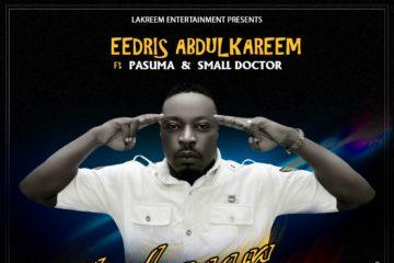 Eedris Abdulkareem ft. Pasuma & Small Doctor – Labour Room