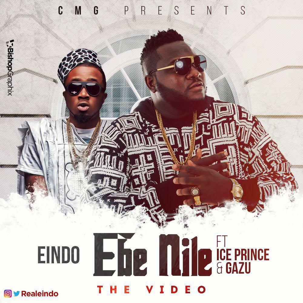 VIDEO: Eindo ft. Ice Prince & Gazu - Ebe Nile