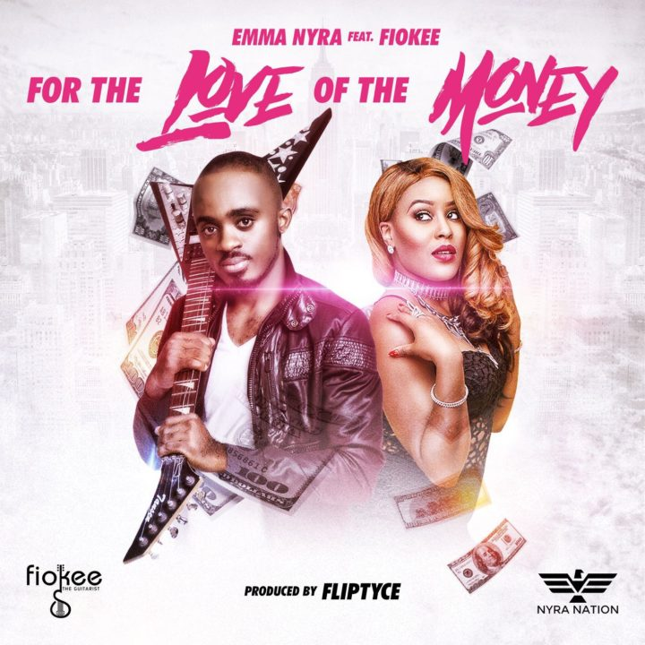 Emma Nyra ft. Fiokee - For The Love Of The Money