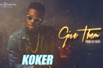 Koker – Give Them