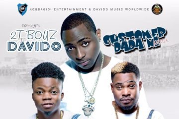 2T Boyz ft. Davido – Customer Dada Ni (Remix)