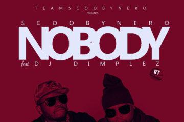 Scoobynero ft. DJ Dimplez – Nobody