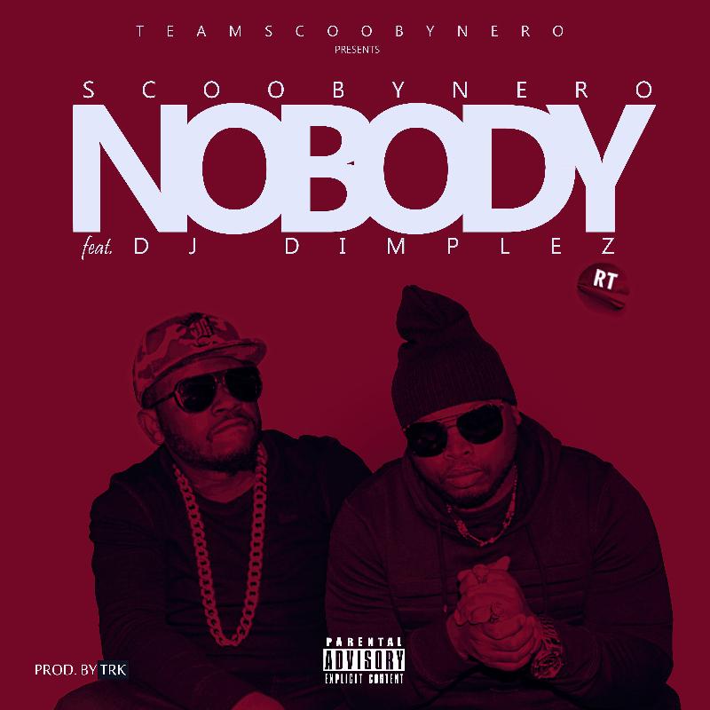Scoobynero ft. DJ Dimplez - Nobody
