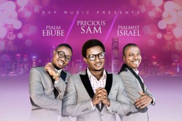 VIDEO: Precious Sam Ft. Psalm Ebube & Psalmist Israel – Oba Onibu Ore
