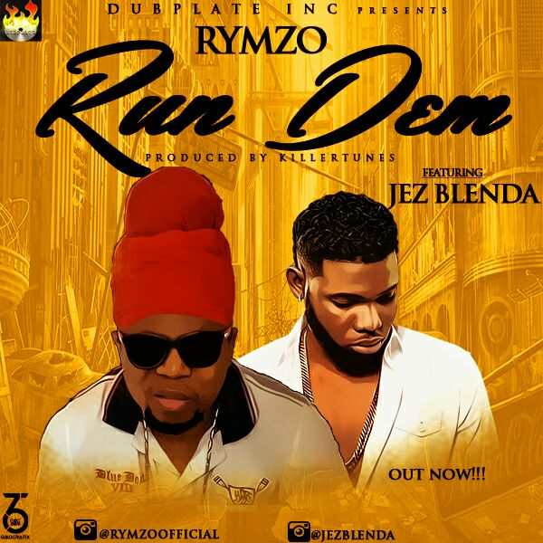 Rymzo - RUN DEM Ft Jez Blenda (Prod.Killertunes)