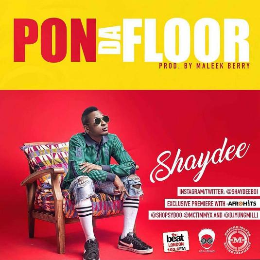 Shaydee - Pon Da Floor (prod. Maleek Berry)