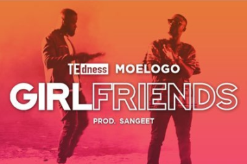 VIDEO: TE dness – Girlfriends ft. MoeLogo
