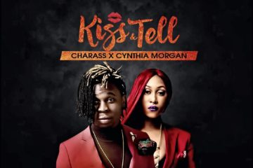 PREMIERE: Charass – Kiss & Tell ft. Cynthia Morgan