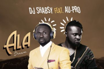 DJ Shabsy ft. AU-Pro – Ala (Dream)