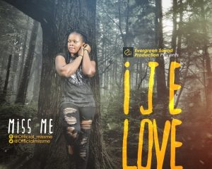 VIDEO: Miss Me – Ije Love