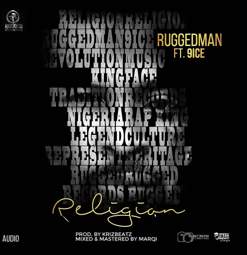Ruggedman ft. 9ice - Religion (prod. KrizBeatz)