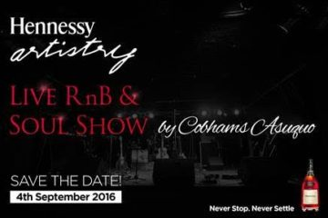 IT'S THE HENNESSY ARTISTRY LIVE RnB & SOUL SHOW by COBHAMS ASUQUO