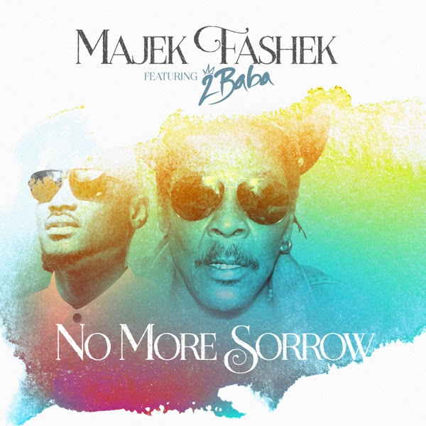 Majek Fashek ft. 2Baba - No More Sorrow