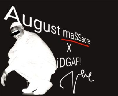 Vector - iDGAF | August Massacre