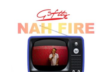 VIDEO: Giftty – Nah Fire