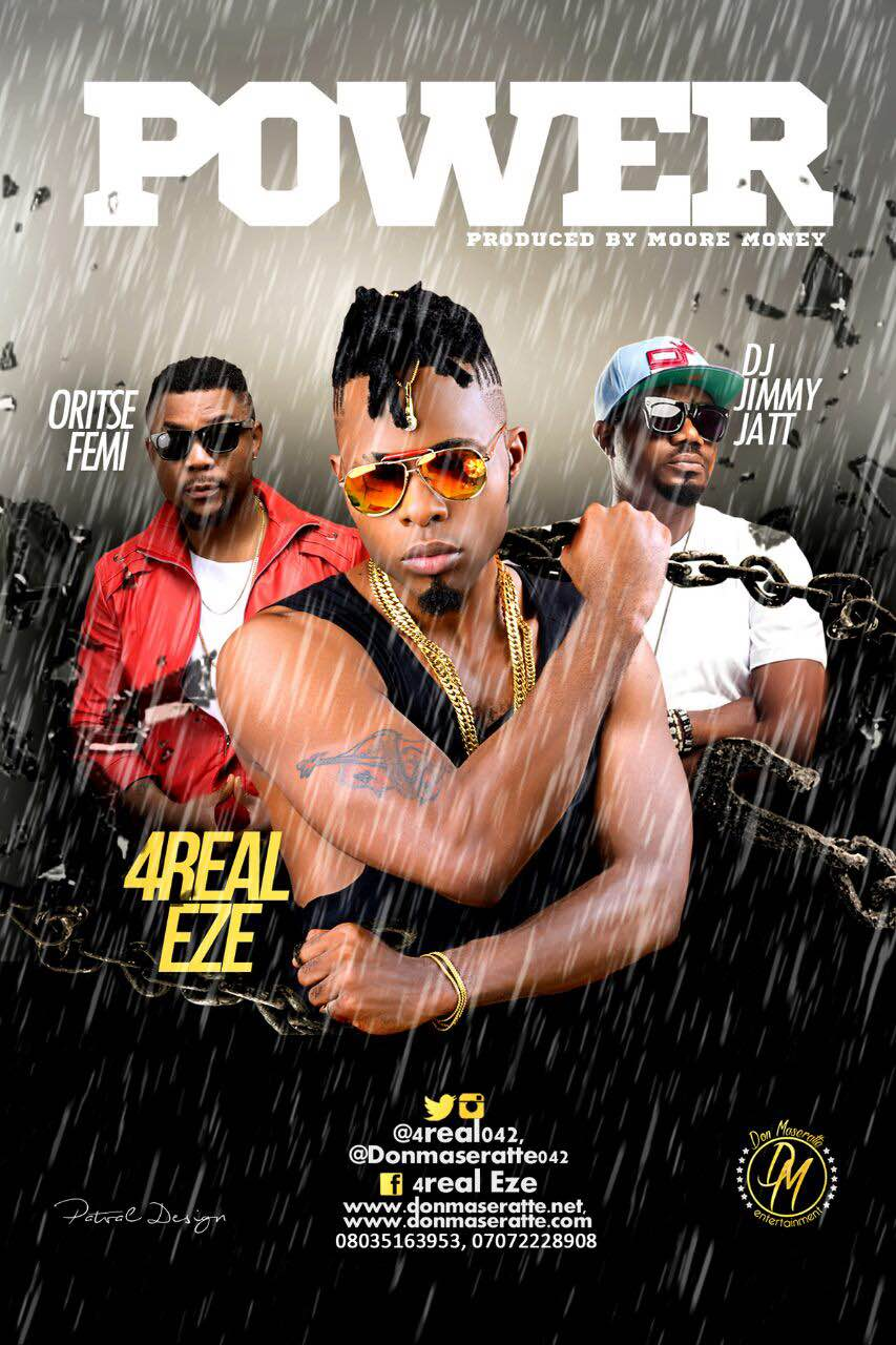 4Real Eze – Power (Remix) ft. Oritsefemi & DJ Jimmy Jatt