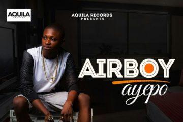 AQUILA Records Presents: Airboy – Ayepo (prod. Phantom)