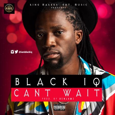 Black IQ – Can't Wait (prod. Benjamz)